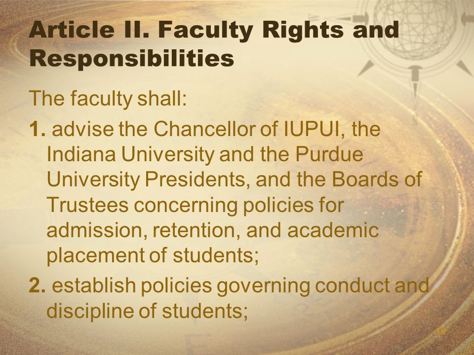 16 Article II. Faculty Rights and Responsibilities The faculty shall: 1.