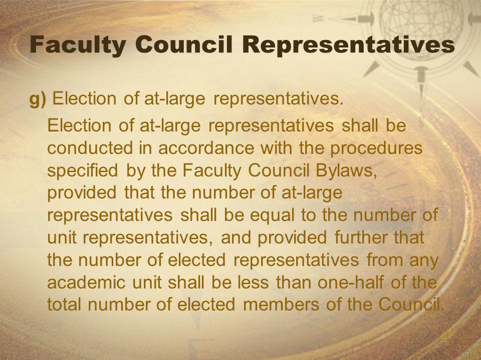 21 Faculty Council Representatives g) Election of at-large representatives.