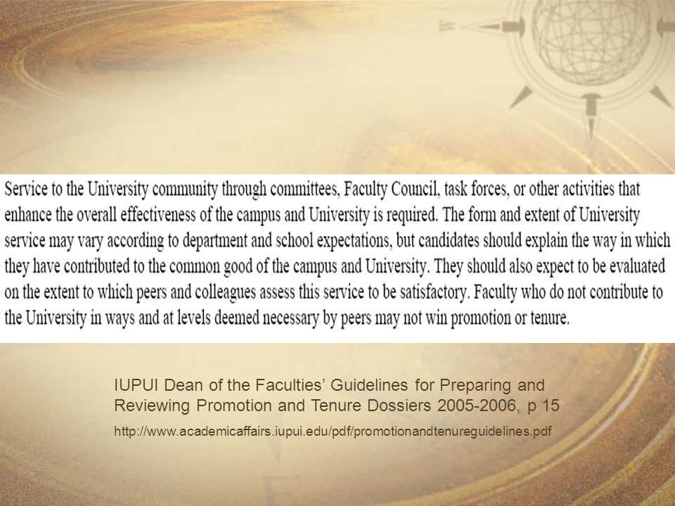 7 IUPUI Dean of the Faculties' Guidelines for Preparing and Reviewing Promotion and Tenure Dossiers 2005-2006, p 15 http://www.academicaffairs.iupui.edu/pdf/promotionandtenureguidelines.pdf