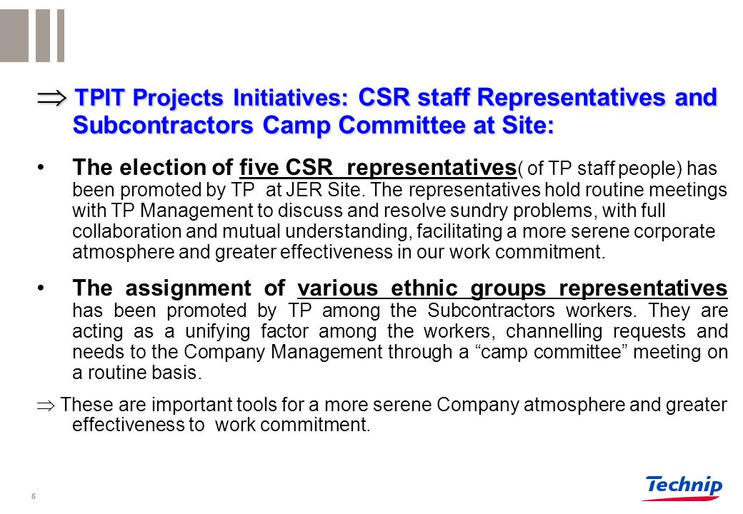 6 The election of five CSR representatives ( of TP staff people) has been promoted by TP at JER Site.