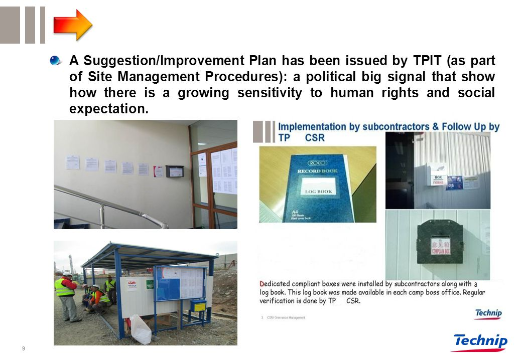A Suggestion/Improvement Plan has been issued by TPIT (as part of Site Management Procedures): a political big signal that show how there is a growing sensitivity to human rights and social expectation.
