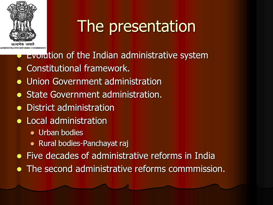 Evolution of the Indian administrative system The public administrative system in India has a long history.