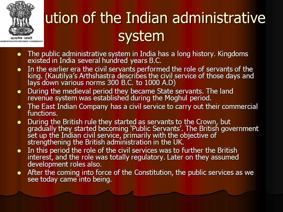 Administrative Reforms in India after independence Several Commissions and Committees have gone into the subject, and suggested various measures.