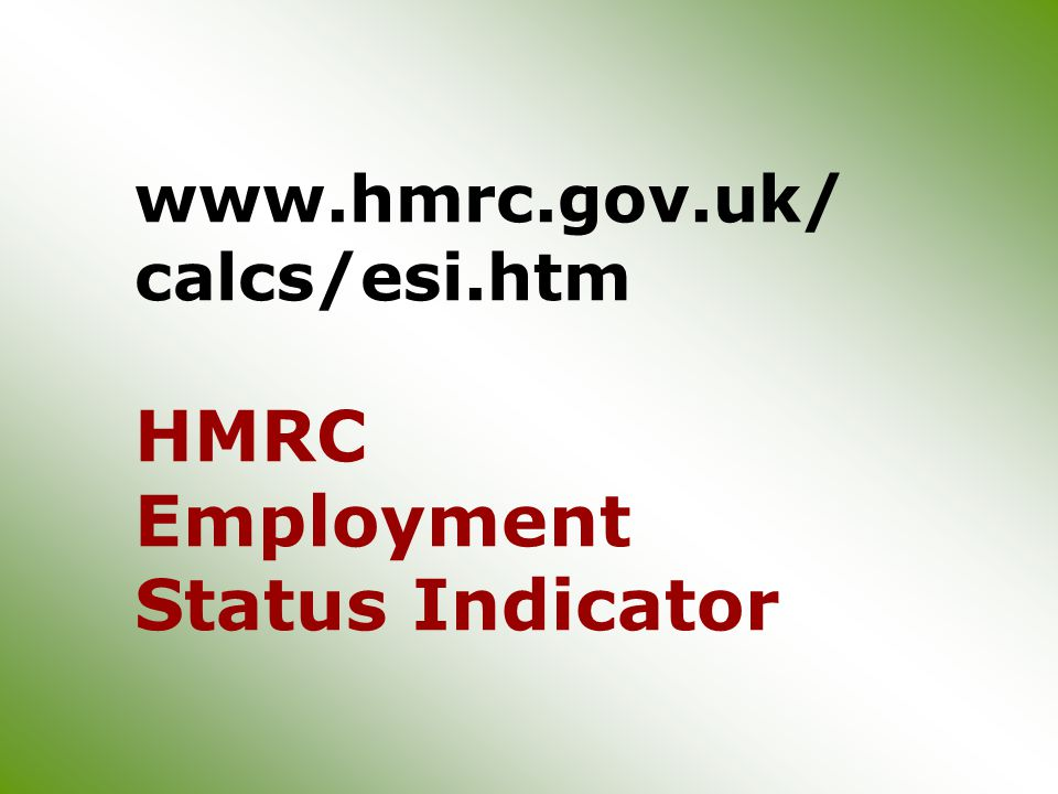 www.hmrc.gov.uk/ calcs/esi.htm HMRC Employment Status Indicator