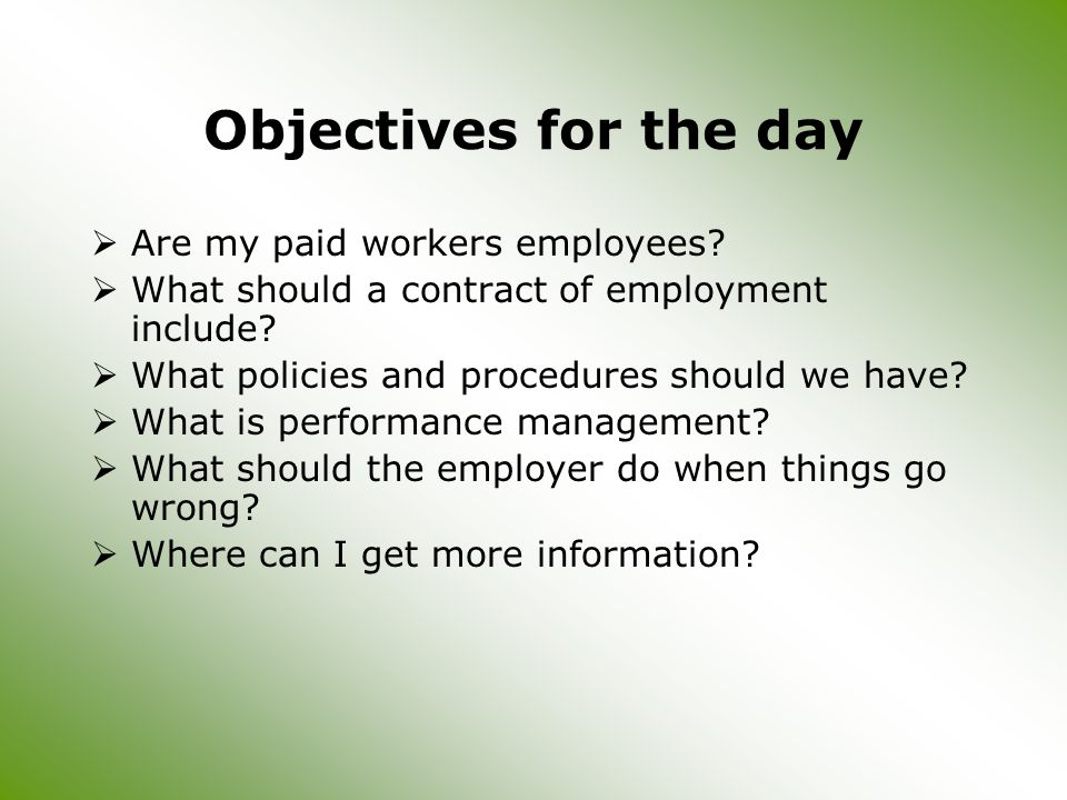 Objectives for the day  Are my paid workers employees.