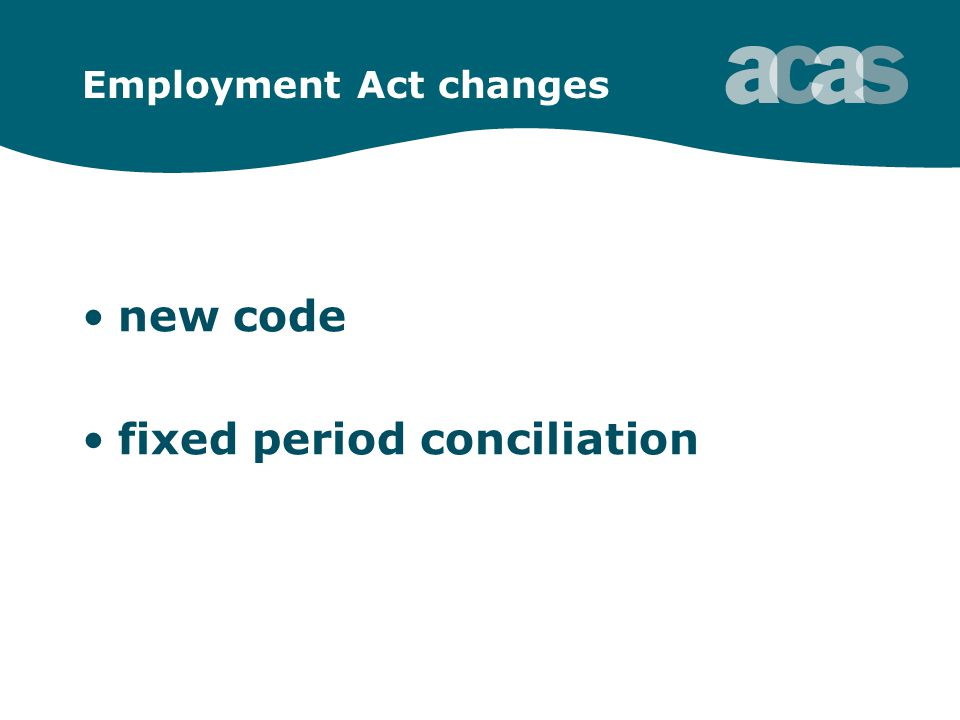 Employment Act changes new code fixed period conciliation