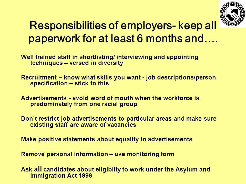 Responsibilities of employers- keep all paperwork for at least 6 months and….