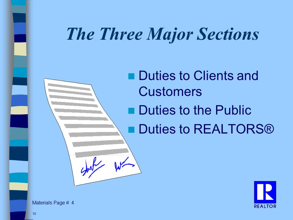 Materials Page # 10 The Three Major Sections Duties to Clients and Customers Duties to the Public Duties to REALTORS® 4