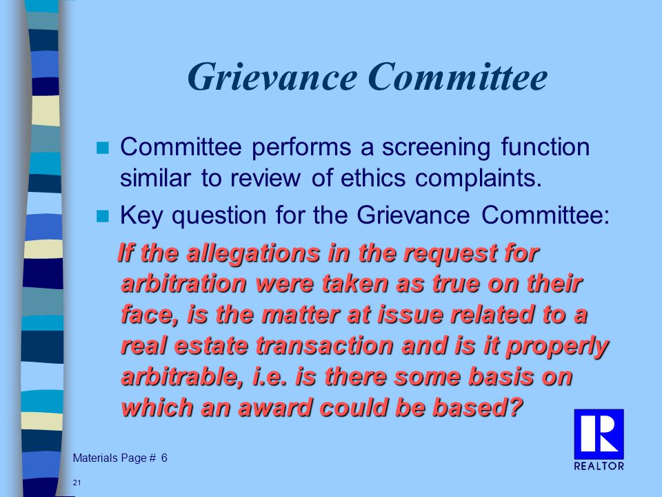 Materials Page # 21 Grievance Committee Committee performs a screening function similar to review of ethics complaints.