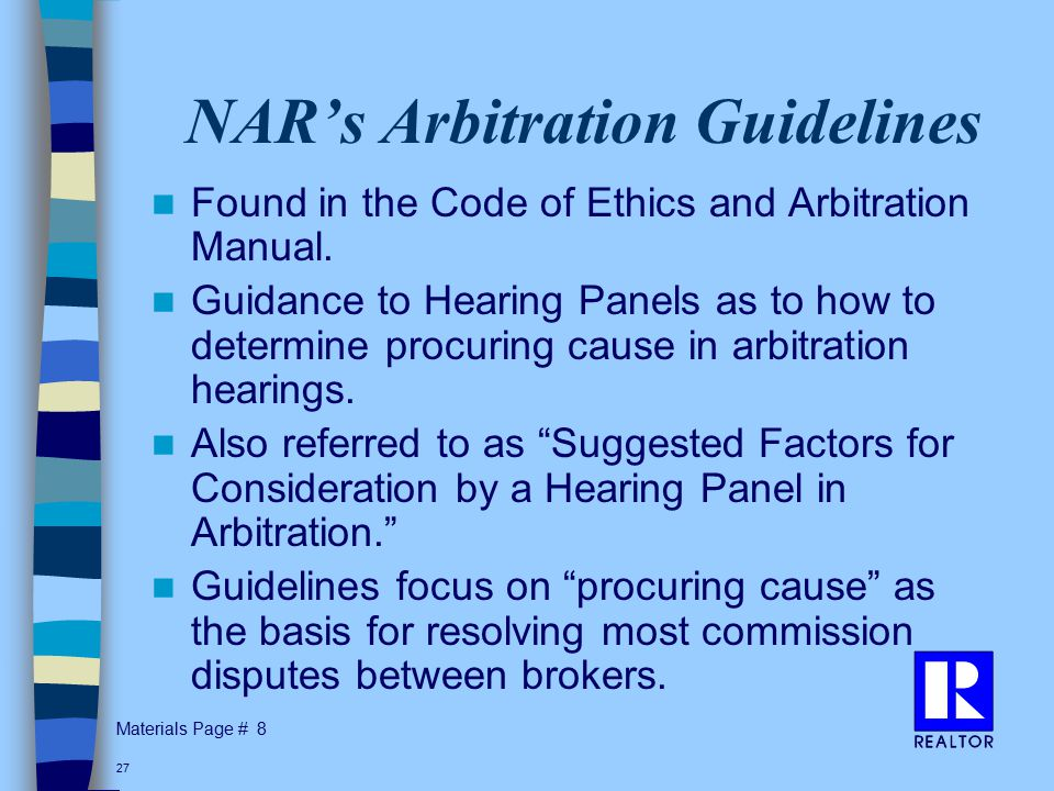 Materials Page # 27 NAR's Arbitration Guidelines Found in the Code of Ethics and Arbitration Manual.