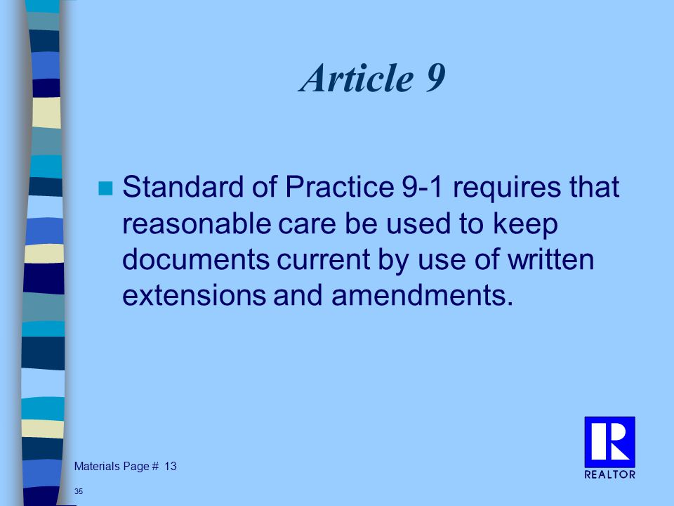 Materials Page # 35 Article 9 Standard of Practice 9-1 requires that reasonable care be used to keep documents current by use of written extensions and amendments.
