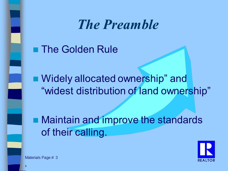 Materials Page # 6 The Preamble The Golden Rule Widely allocated ownership and widest distribution of land ownership Maintain and improve the standards of their calling.