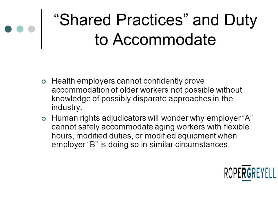 """Shared Practices"" and Duty to Accommodate Health employers cannot confidently prove accommodation of older workers not possible without knowledge of"