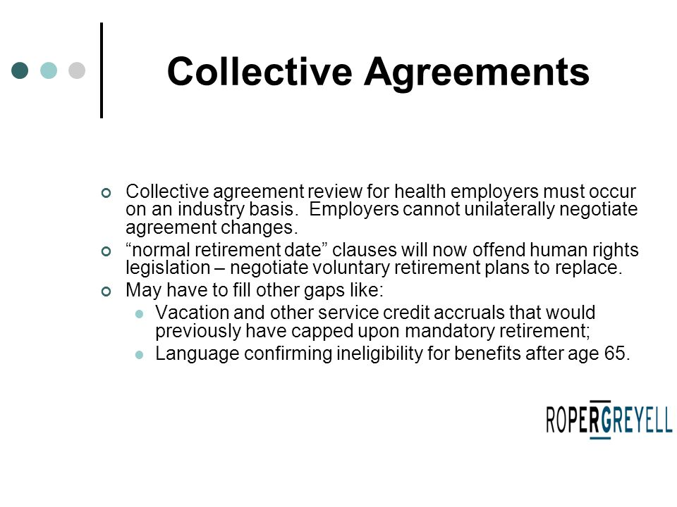 Collective Agreements Collective agreement review for health employers must occur on an industry basis. Employers cannot unilaterally negotiate agreem