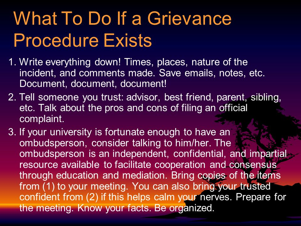 What To Do If a Grievance Procedure Exists 1. Write everything down.