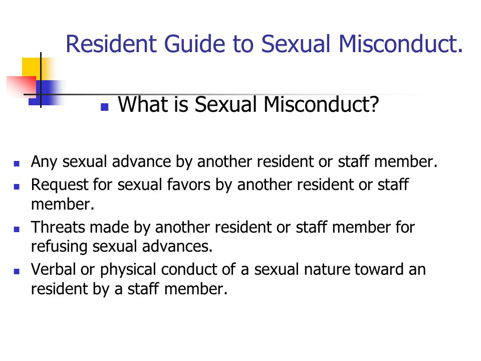 Resident Guide to Sexual Misconduct. What is Sexual Misconduct.