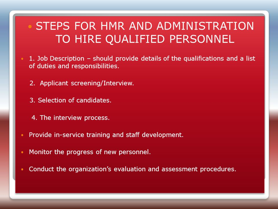 STEPS FOR HMR AND ADMINISTRATION TO HIRE QUALIFIED PERSONNEL 1.