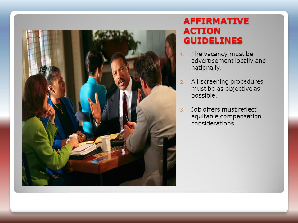 AFFIRMATIVE ACTION GUIDELINES 1. The vacancy must be advertisement locally and nationally.