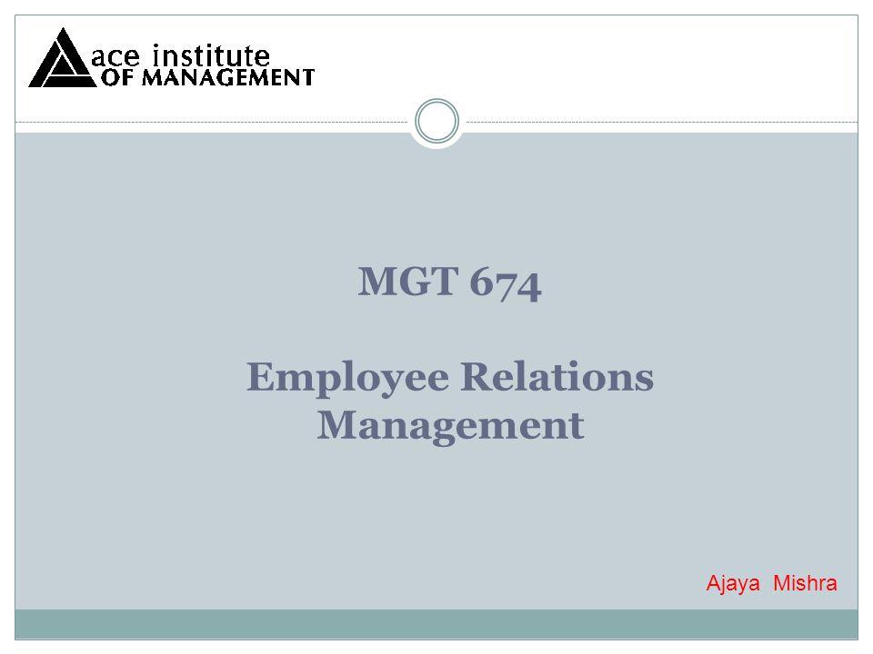 MGT 674 Employee Relations Management Ajaya Mishra