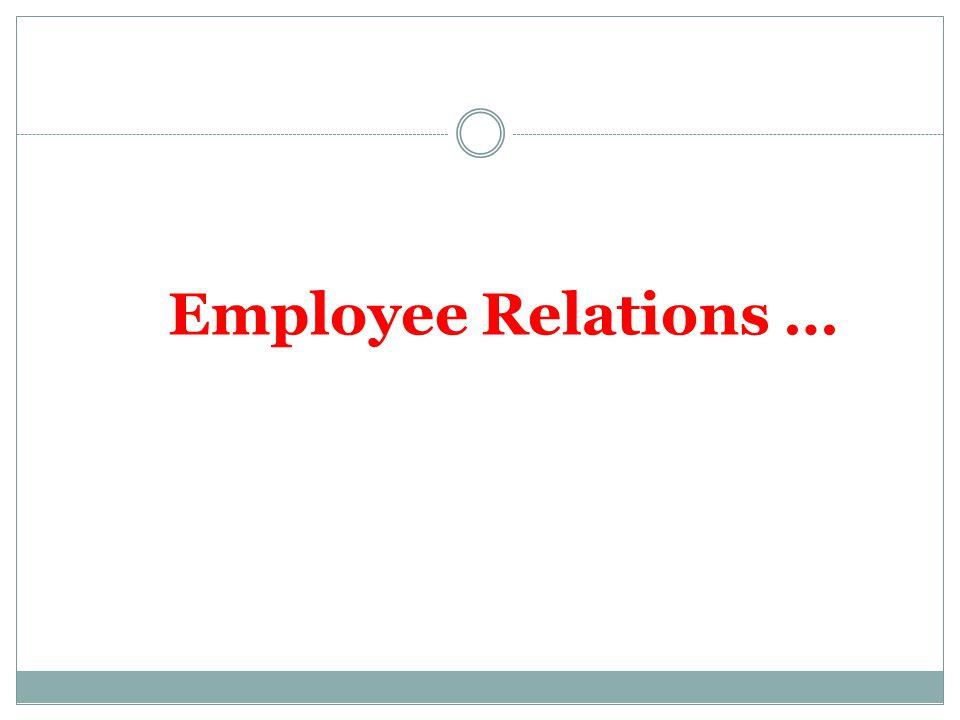 Employee Relations …