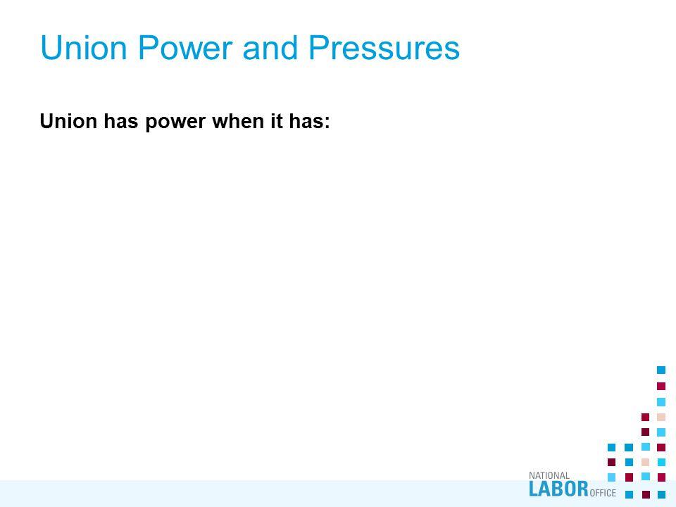 Union has power when it has: