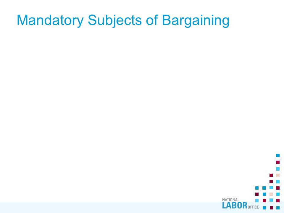 Mandatory Subjects of Bargaining