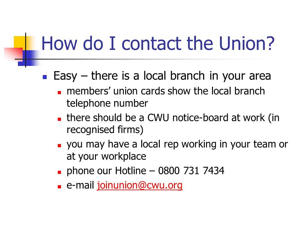 How do I contact the Union.