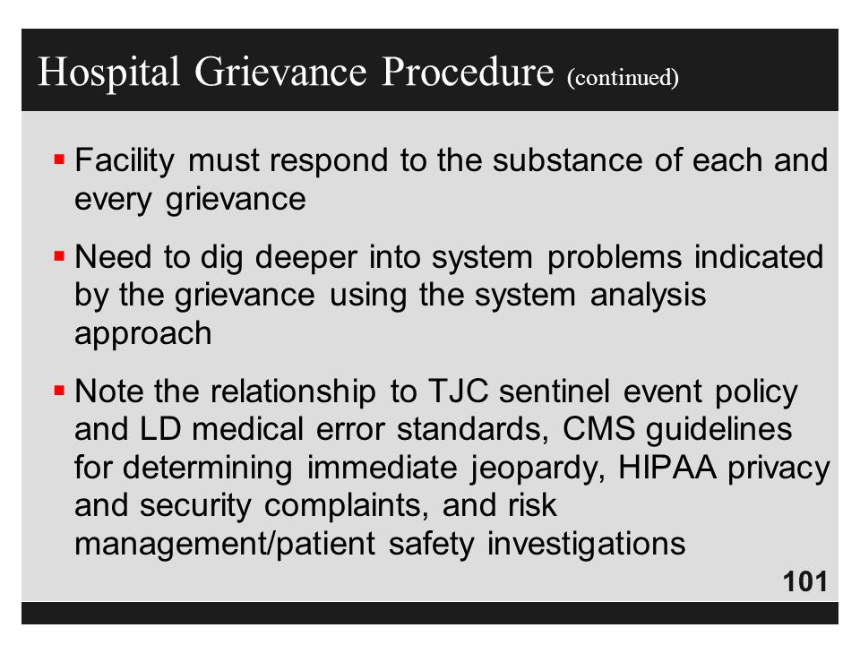 101  Facility must respond to the substance of each and every grievance  Need to dig deeper into system problems indicated by the grievance using th