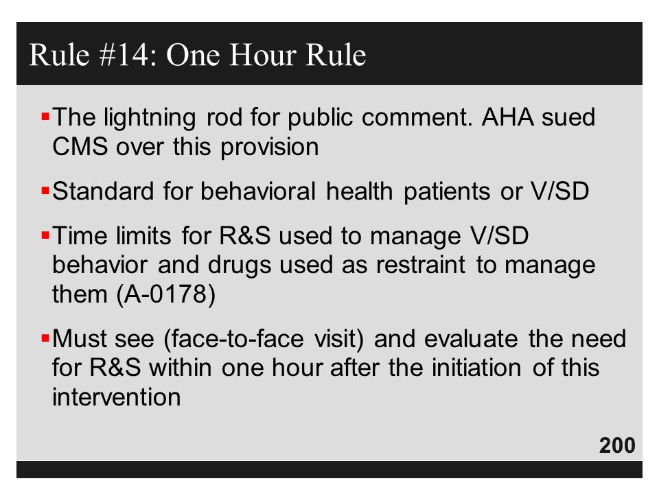 200  The lightning rod for public comment. AHA sued CMS over this provision  Standard for behavioral health patients or V/SD  Time limits for R&S u