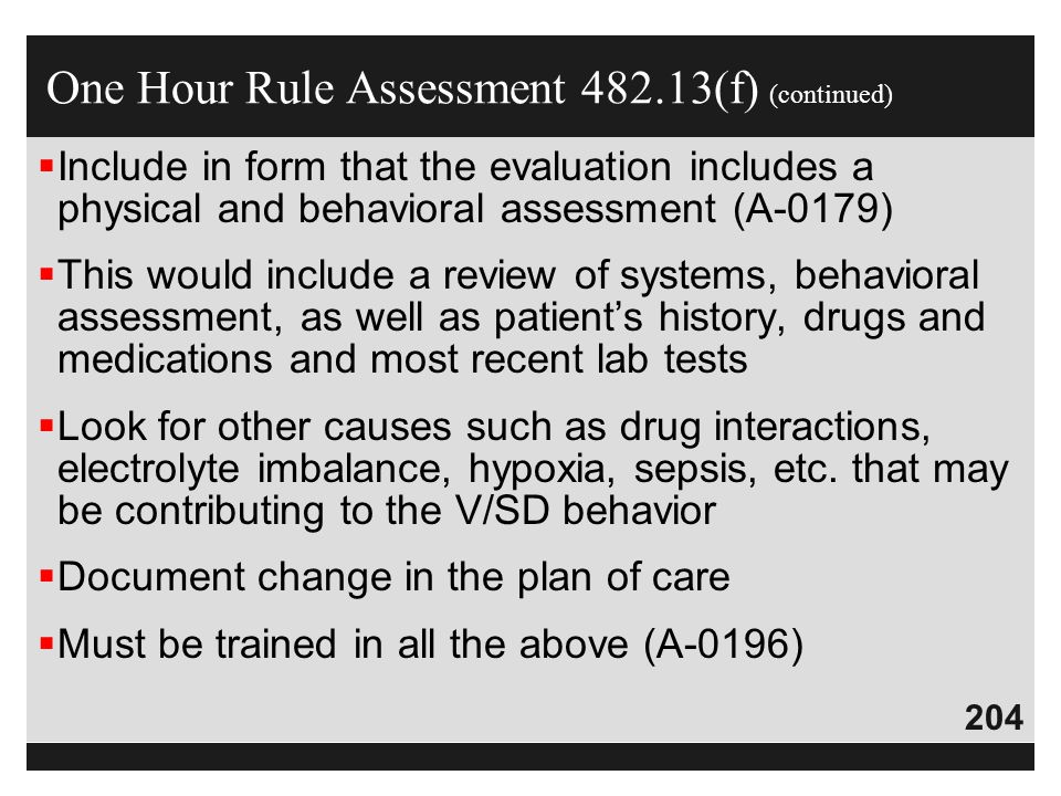 204  Include in form that the evaluation includes a physical and behavioral assessment (A-0179)  This would include a review of systems, behavioral