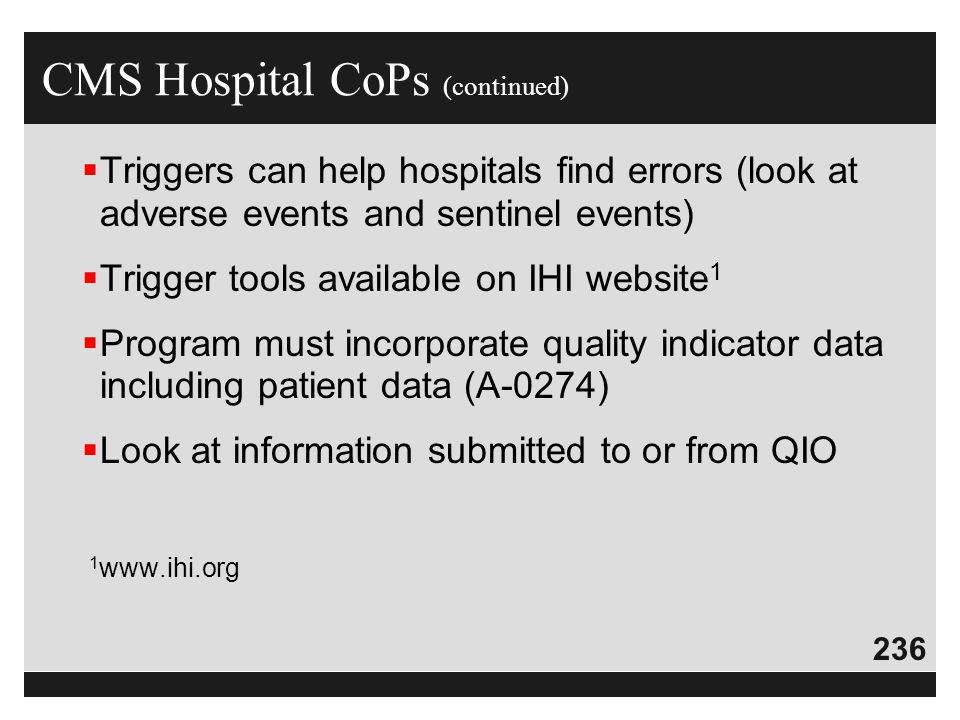 236  Triggers can help hospitals find errors (look at adverse events and sentinel events)  Trigger tools available on IHI website 1  Program must i