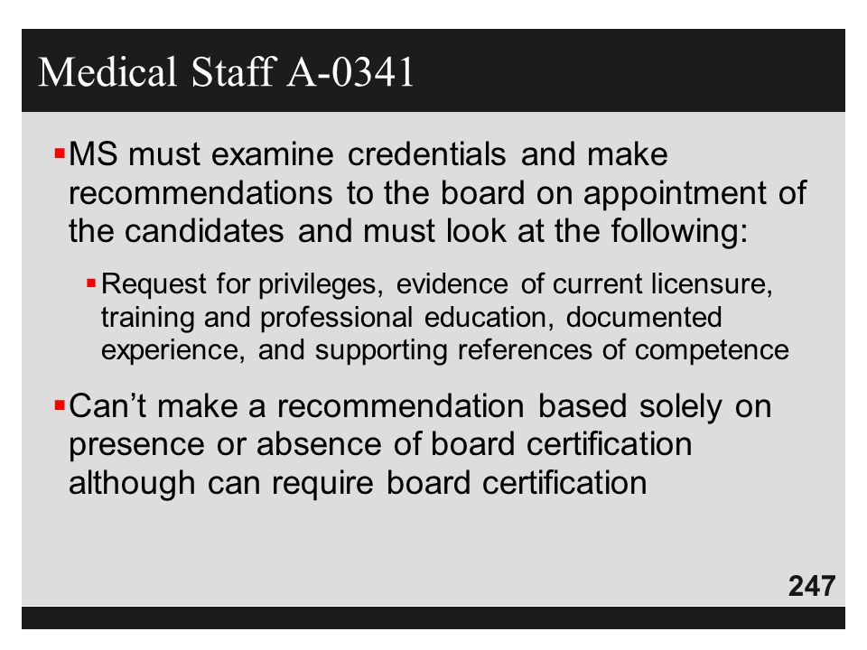 247  MS must examine credentials and make recommendations to the board on appointment of the candidates and must look at the following:  Request for