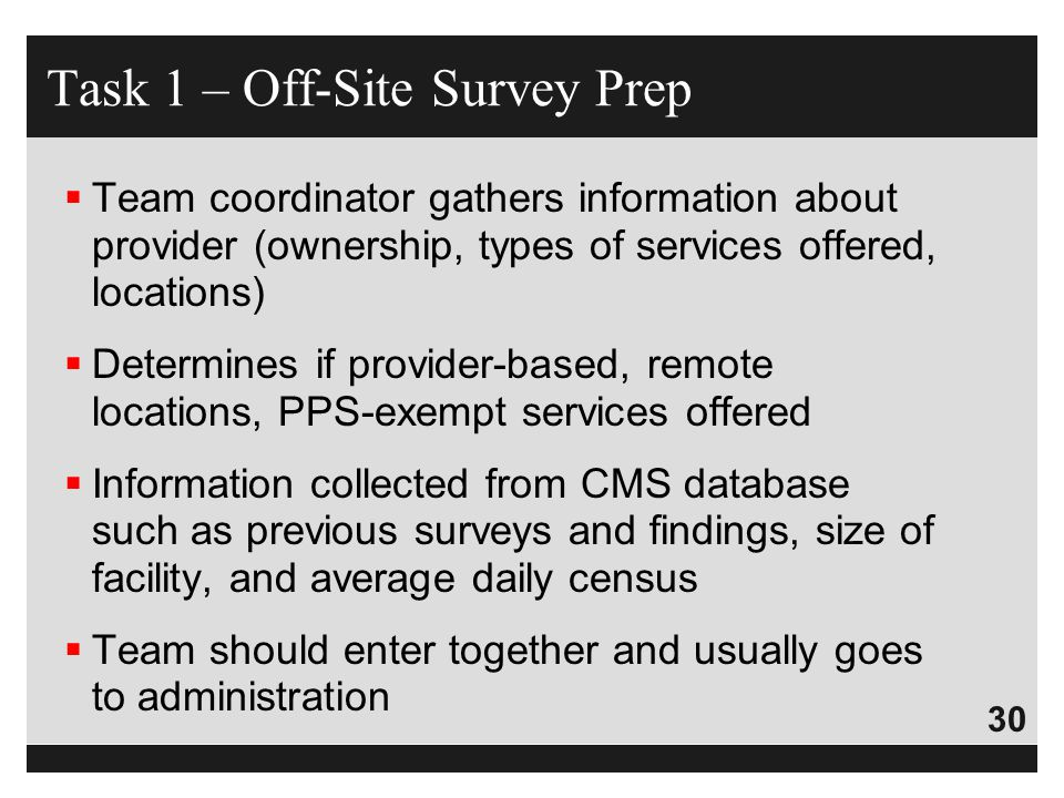 30  Team coordinator gathers information about provider (ownership, types of services offered, locations)  Determines if provider-based, remote loca