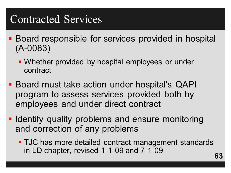 63  Board responsible for services provided in hospital (A-0083)  Whether provided by hospital employees or under contract  Board must take action