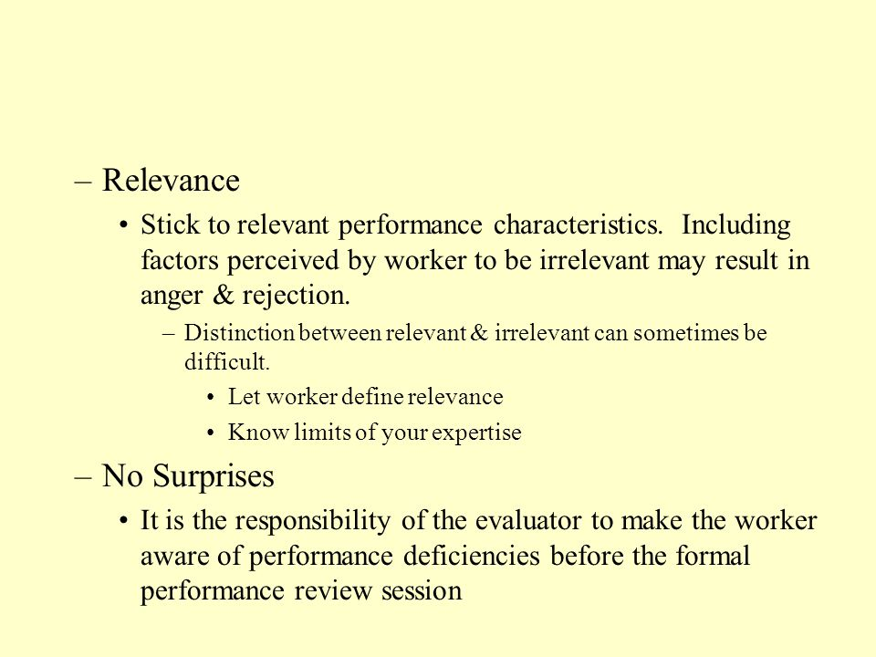 –Relevance Stick to relevant performance characteristics.