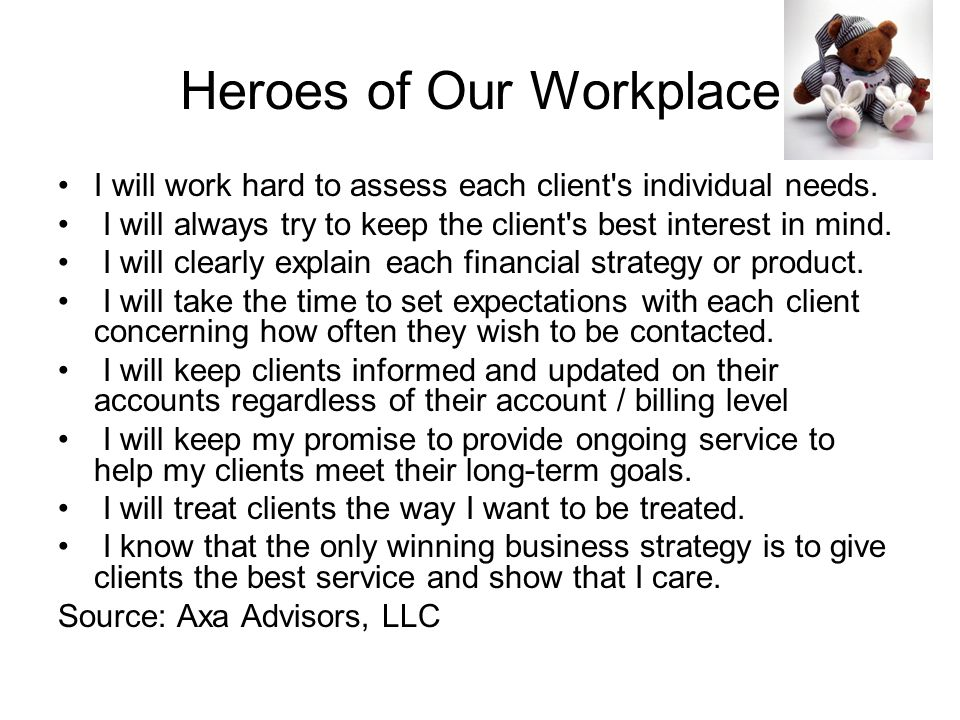 I will work hard to assess each client s individual needs.