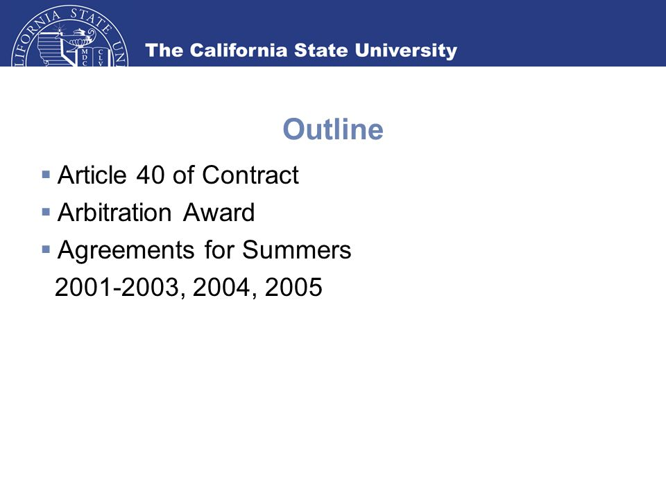 Outline  Article 40 of Contract  Arbitration Award  Agreements for Summers 2001-2003, 2004, 2005