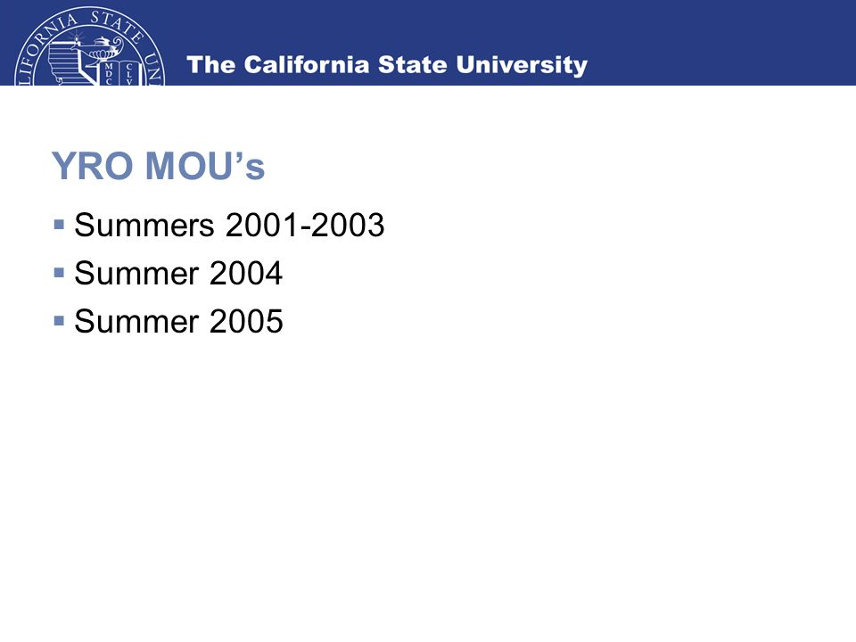 YRO MOU's  Summers 2001-2003  Summer 2004  Summer 2005