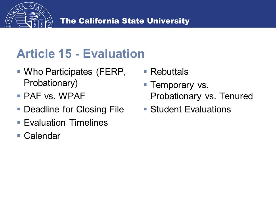 Article 15 - Evaluation  Who Participates (FERP, Probationary)  PAF vs.