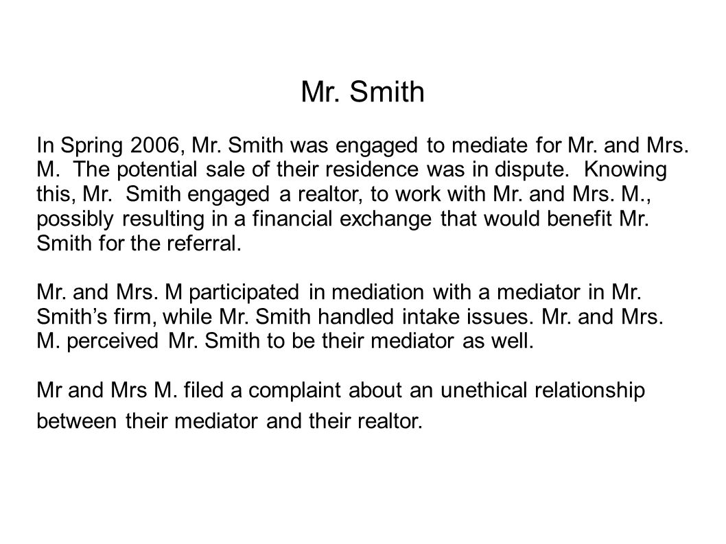 Mr. Smith In Spring 2006, Mr. Smith was engaged to mediate for Mr.