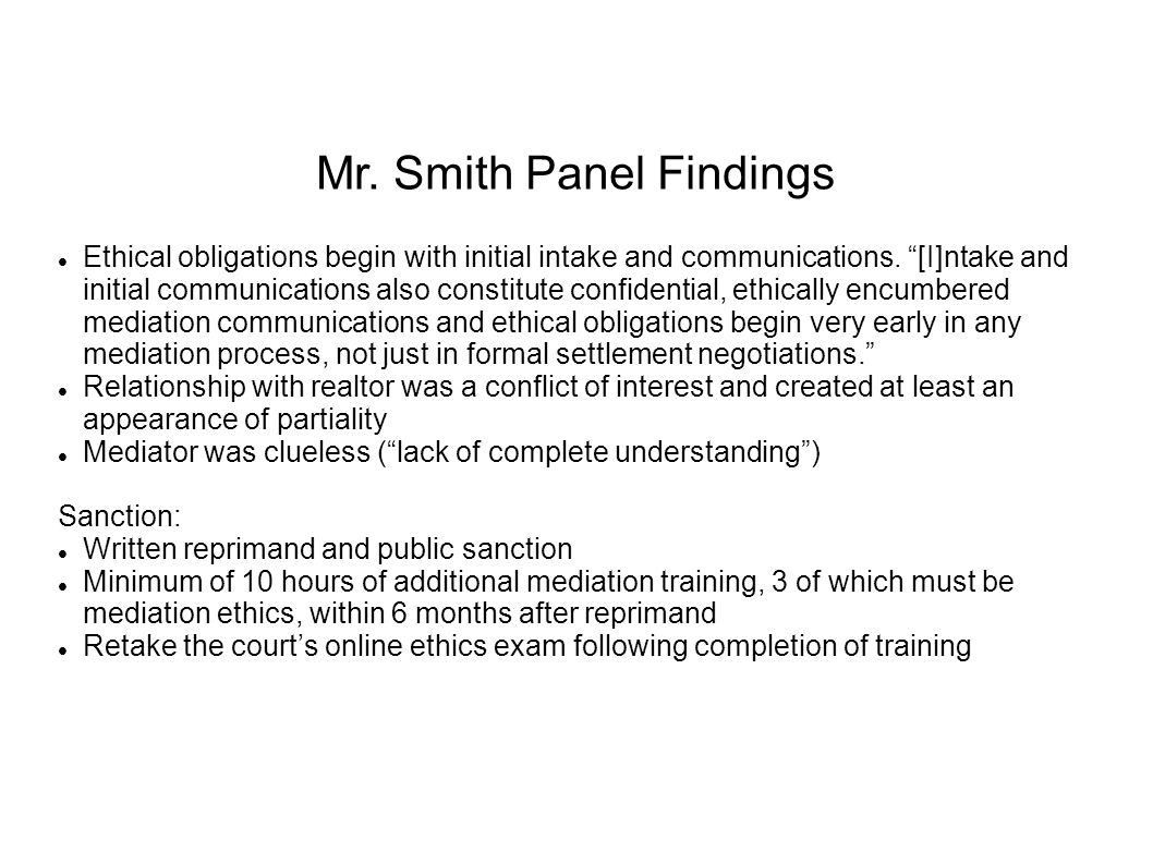 Mr. Smith Panel Findings Ethical obligations begin with initial intake and communications.