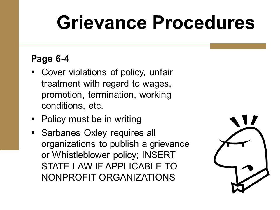Page 6-4  Cover violations of policy, unfair treatment with regard to wages, promotion, termination, working conditions, etc.