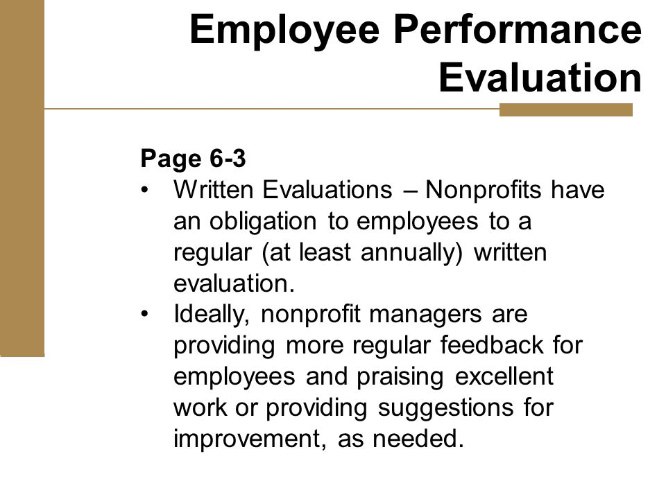 Page 6-3 Written Evaluations – Nonprofits have an obligation to employees to a regular (at least annually) written evaluation.