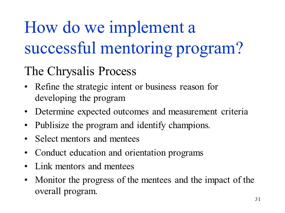 31 How do we implement a successful mentoring program.