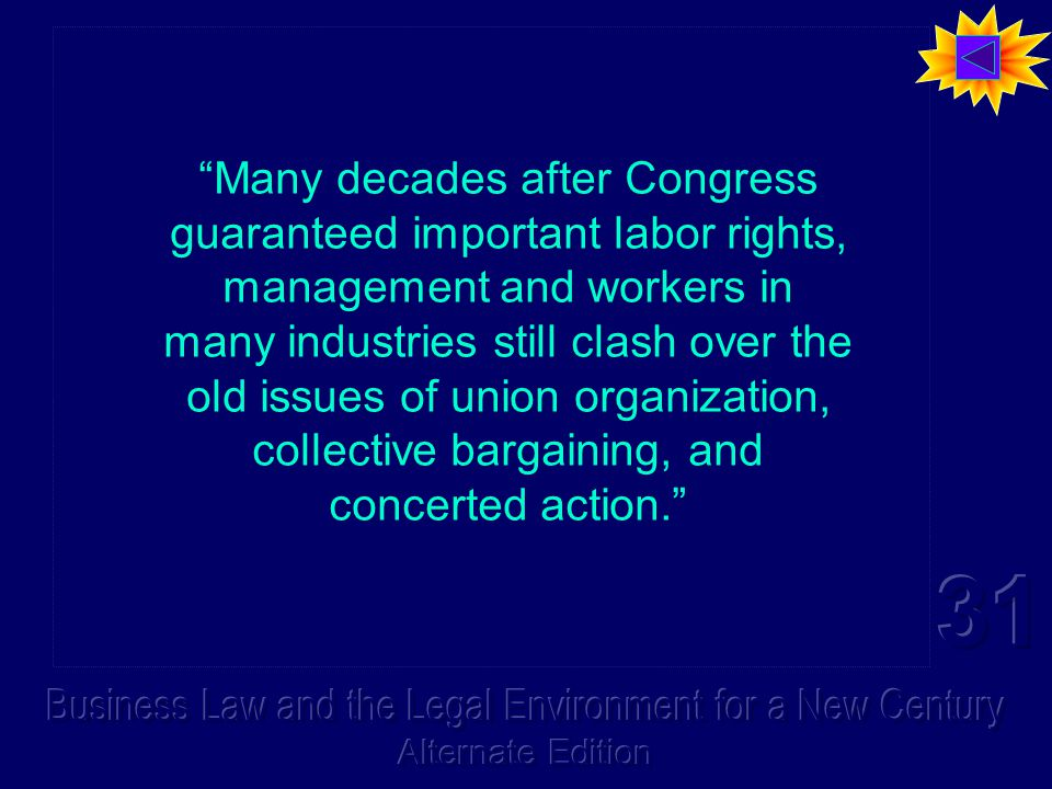 Many decades after Congress guaranteed important labor rights, management and workers in many industries still clash over the old issues of union organization, collective bargaining, and concerted action. Many decades after Congress guaranteed important labor rights, management and workers in many industries still clash over the old issues of union organization, collective bargaining, and concerted action.