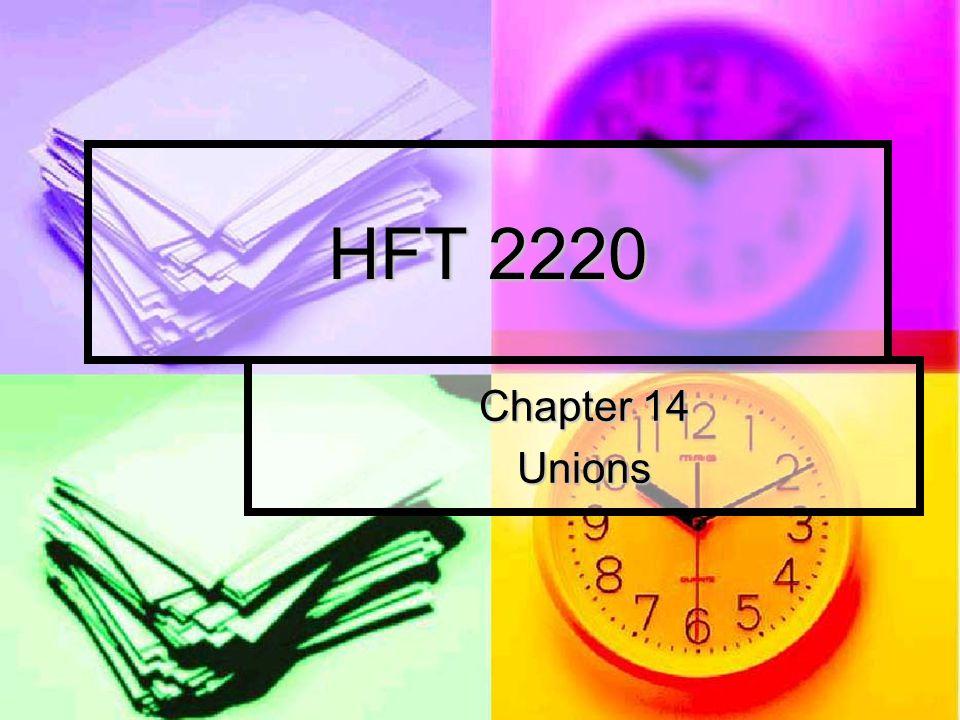 HFT 2220 Chapter 14 Unions