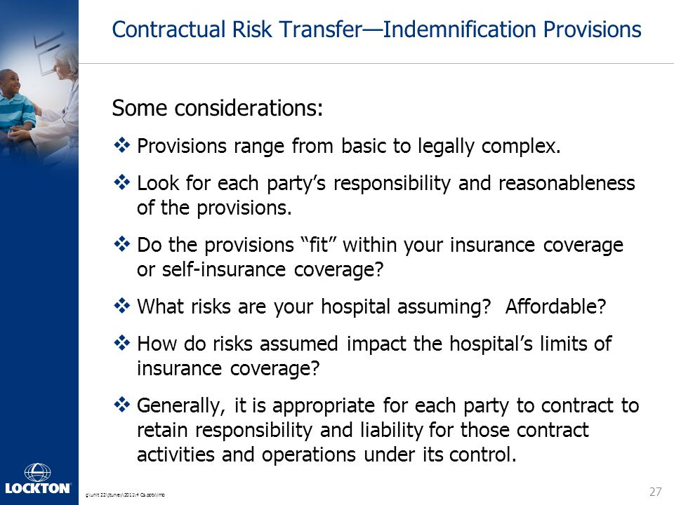 g\unit 22\jturvey\2011\4 Cs.pptx\lmb Contractual Risk Transfer—Indemnification Provisions Some considerations:  Provisions range from basic to legall