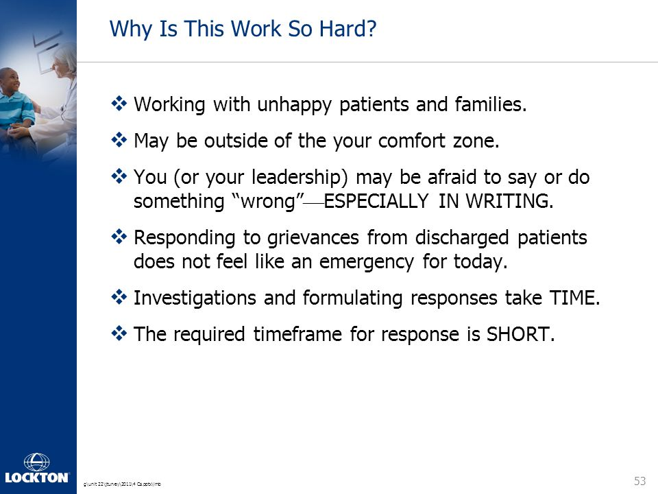 g\unit 22\jturvey\2011\4 Cs.pptx\lmb Why Is This Work So Hard?  Working with unhappy patients and families.  May be outside of the your comfort zone