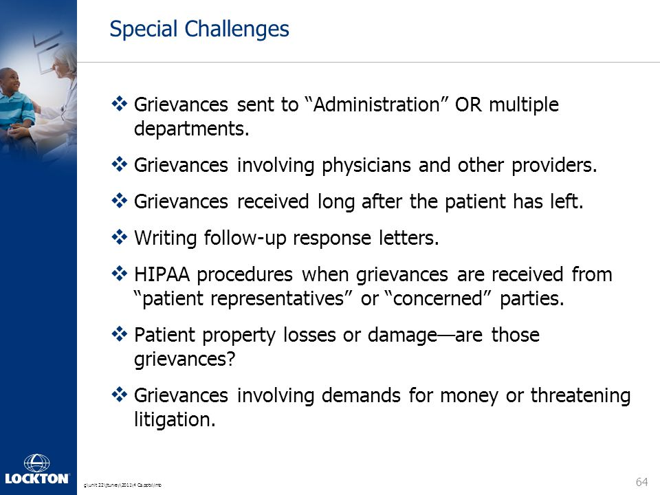 "g\unit 22\jturvey\2011\4 Cs.pptx\lmb Special Challenges  Grievances sent to ""Administration"" OR multiple departments.  Grievances involving physicia"