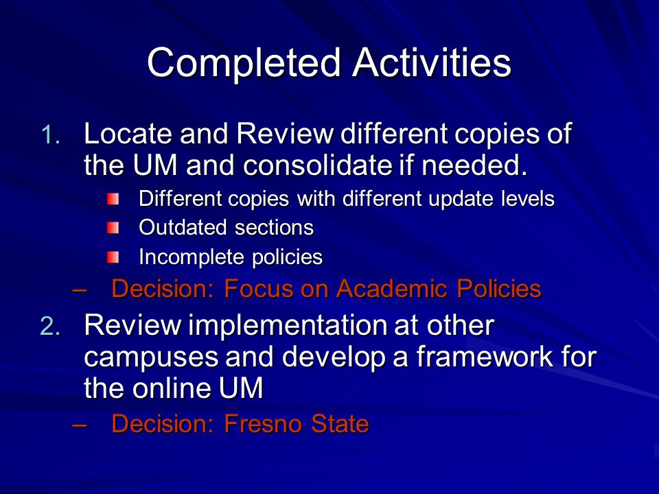 Completed Activities 3.Digitize the UM chapters and relevant policies 4.